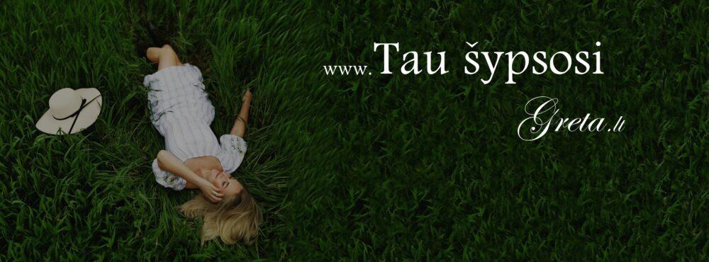 Tau šypsosi Greta